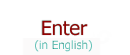 Enter in English